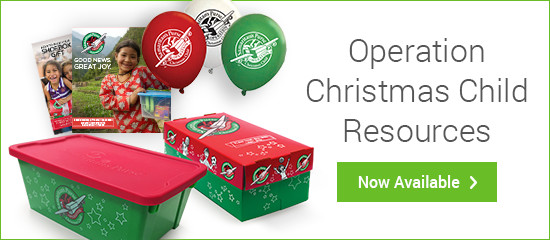 Operation Christmas Child Resources - Now Available