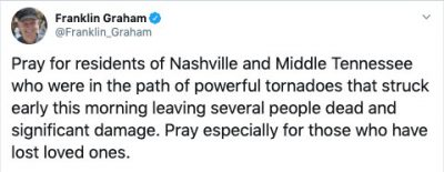 Pray for residents of Nashville and Middle Tennessee who were in the path of powerful tornadoes that struck early this morning leaving several people dead and significant damage. Pray especially for those who have lost loved ones.
