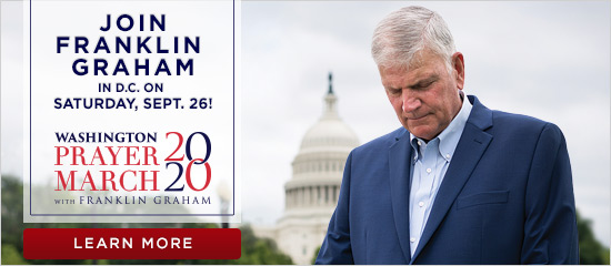 Washington Prayer March 2020 with Franklin Graham - Saturday, September 26  - Learn More